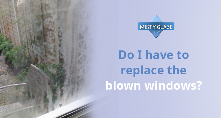 Blown Windows - Blown Double Glazing - Essex - Misty Glaze