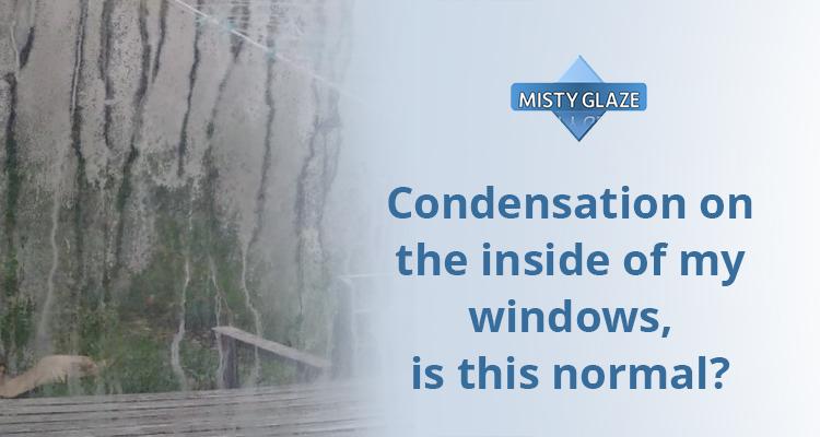 Condensation Inside Windows - Misty Glaze