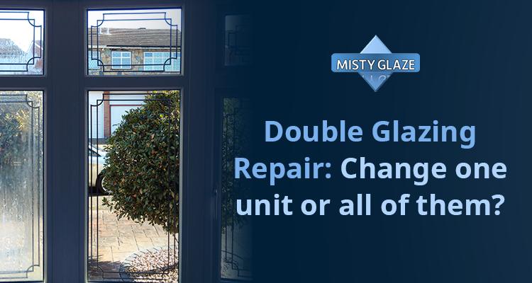 Double Glazing Repair Service - Misty Glaze