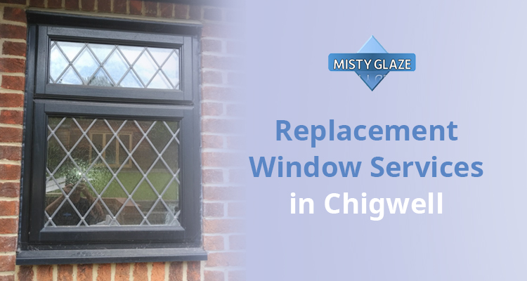 Replacement Windows - Chigwell - Essex